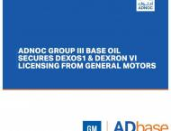 ADNOC Group III base oil secures dexos1  licensing from General M ..