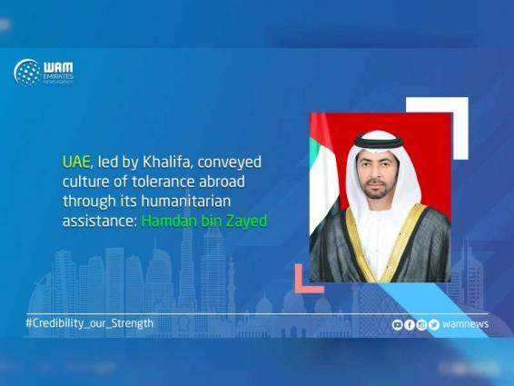 UAE, led by Khalifa, conveyed culture of tolerance abroad through its humanitarian assistance: Hamdan bin Zayed