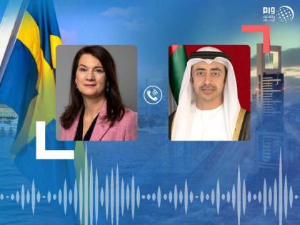 عبدالله بن زايد ووزيرة خارجية السويد يبحثان هاتفيا العلاقات الثنائية والتطورات بالمنطقة