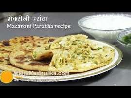 Macaroni Pasta Paratha