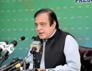 اسلام آباد، وفاقی وزیر اطلاعات و نشریات شبلی فراز پریس کانفرنس سے خطاب ..
