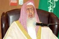 انتہا پسند تنظیمیں عالمی خفیہ اداروں کی پیداوار ہیں،سعودی مفتی اعظم