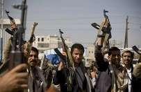 حوثی باغیوں نے یمن میں مذاکرات کیلئے مشروط آمادگی ظاہر کردی