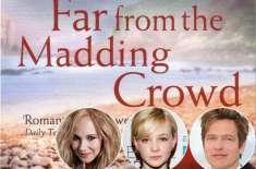 ہالی ووڈ ڈرامہ فلم 'فار فروم دی میڈنگ کراؤڈ' کا ٹریلر ریلیز