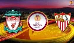 لیورپول اور سیویلا کی ٹیمیں یورپا فٹ بال کپ فائنل میں پہنچ گئیں