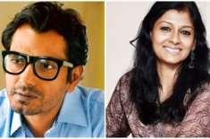 نندیتا داس ایک با صلاحیت ہدایتکارہ ہیں، نوازالدین صدیقی