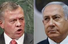اردن نے اسرائیل کے ساتھ 25سالہ امن معاہدے کی توسیع سے انکار کردیا