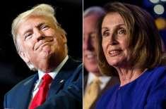 امریکی صدر ڈونلڈ ٹرمپ نے ایوان نمائندگان کی سپیکر اور اپوزیشن رہنما ..
