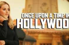 ہالی ووڈ فلم''ونس اپون ٹائم ان ہالی ووڈ'' کا پہلا ٹریلر جاری