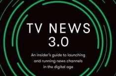 ٹی وی نیوز 3.0 ڈیجیٹل دور میں ٹی وی چینل چلانے کیلئے ایک رہنما کتاب جسے ..