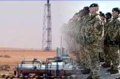 سعودی عرب نے آئل فیلڈز کی حفاظت برطانوی فوج کے سپرد کردی