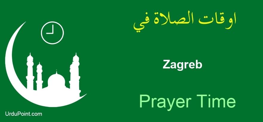Zagreb Prayer Timings Today Salat Namaz Time Table Calendar