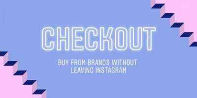 Instagram Rolls Out Checkout