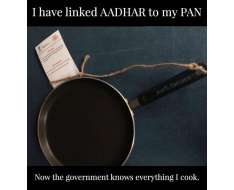 bwahahahahahaha pan linked to aadhar card... top stuff via