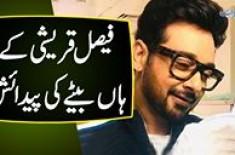 Faisal Qureshi K Haan Betay Ki Paidaish