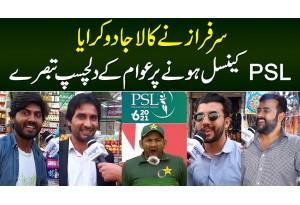 Sarfraz Ne Kala Jadu Karaya - PSL6 Cancel Hone Per Awam Ke Dilchasp Comments