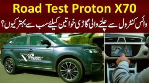 Road Test Proton X70 - Voice Control Se Chalne Wali Car - Women Ke Liye Best Kiun Hai?