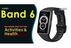 Huawei Band 6 Launched - Stay Uptodate About Your Daily Activities & Health