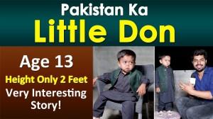 Pakistan's Little Don   Height 2 Feet, Age 13 Years - Watch Interesting Video!